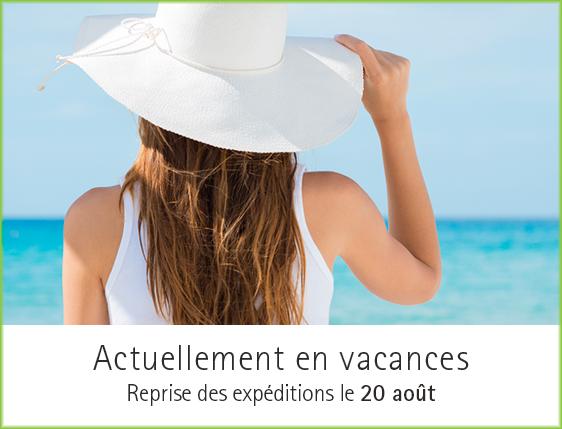 Actuellement en vacances - Reprise des expéditions le 20 août